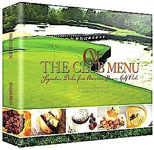 The Club Menu: Signature Dishes From America's Premier Golf - Premier Outlet Vegas Las