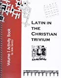 img - for Latin in the Christian Trivium Volume I Activity Book book / textbook / text book