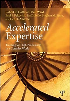 Book Accelerated Expertise: Training for High Proficiency in a Complex World (Expertise: Research and Applications Series) by Robert R. Hoffman (2013-08-30)