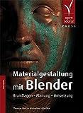 Materialgestaltung mit Blender: Grundlagen – Planung – Umsetzung