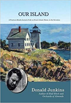 Our Island: A Fourteen-Month Journal of Life on Swan's Island, Maine, in the Seventies