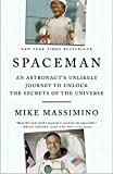 img - for Spaceman: An Astronaut's Unlikely Journey to Unlock the Secrets of the Universe book / textbook / text book