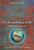 """""""Let the Earth Bring Forth"""": Evolution and Scripture"""
