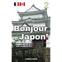 Bonjour Japon! 2 (French Edition)