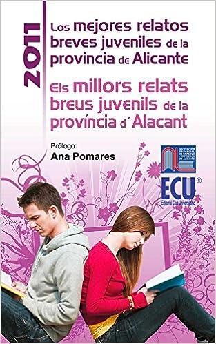 Los mejores relatos breves juveniles de la provincia de Alicante 2011 - Els millors relats breus juvenils de la provincia dAlacant 2011: Amazon.es: José ...