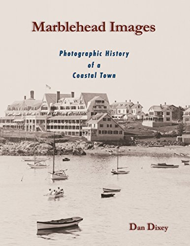 Marblehead Images: Photographic History of a Coastal Town