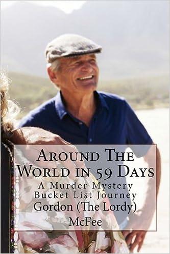 21fee21688736 Around The World in 59 Days  A Murder Mystery Bucket List Journey (Post  Truth