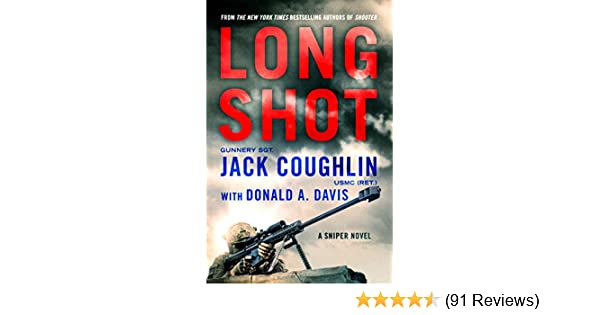 Amazon long shot a sniper novel kyle swanson sniper novels amazon long shot a sniper novel kyle swanson sniper novels ebook sgt jack coughlin donald a davis kindle store fandeluxe Gallery