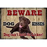 Chocolate Lab - Beware Dog Kisses! New 9X6 High Quality Wooden Indoor Pet Dog Warning Sign Plaque. Ships from Cornwall, Ontario, Canada.