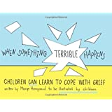 When Something Terrible Happens: Children Can Learn to Cope with Grief