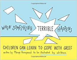 When Something Terrible Happens: Children Can Learn To Cope With Grief Download