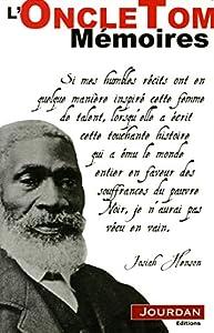 """Afficher """"L'oncle Tom / mémoires : l'autobiographie de celui qui inspira le célèbre personnage de Harriet Beec"""""""