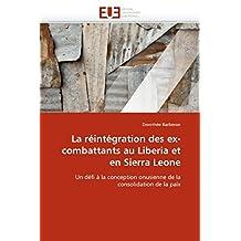 REINTEGRATION DES EX-COMBATTANTS AU LIBERIA ET EN SIERRA LEONE (LA)
