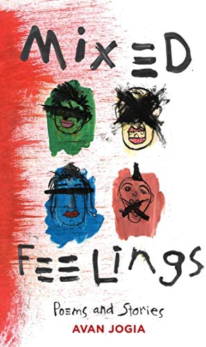 Mixed Feelings: Poems and Stories by Avan Jogia