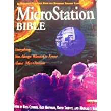 Microstation Bible: An Invaluable Reference Guide for Beginning Through Experienced Users by Cowden, Ross, Hayward, Kate, Talbott, David (1993) Paperback