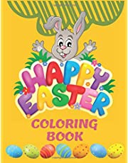 Happy Easter Coloring Book: Easter Coloring Book For Toddlers Gifts For Girls Age 1-4 Kid 4-8