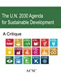 The U.N. 2030 Agenda for Sustainable Development: A Critique