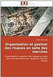 Organisation et Gestion des Risques en Salle des Marches, Rémi Bachelet, 6131509247