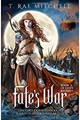 Fate's War: One Girl's Journey Through A Series Of Unfortunate Battles (Fate's Journey) Paperback