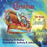 img - for It's Christmas time: The Magic of Snowville book / textbook / text book