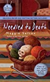 Front cover for the book Needled to Death by Maggie Sefton