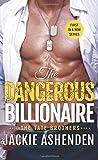 The Dangerous Billionaire: A Billionaire Navy SEAL Romance (The Tate Brothers)