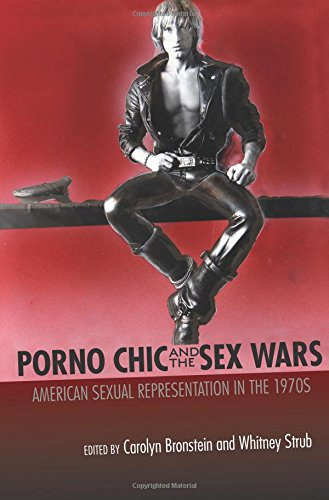 Porno Chic and the Sex Wars: American Sexual Representation in the 1970s