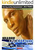 UNDEFEATED: A North African Writer's Support for Israel by Kola Boof