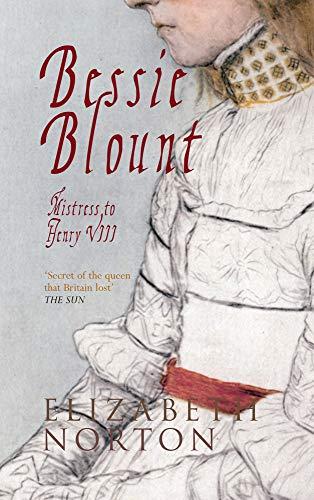 F.r.e.e Bessie Blount: Mistress to Henry VIII E.P.U.B