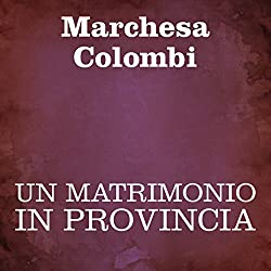 Un matrimonio in provincia [A Marriage in the Province]