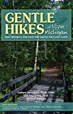 Gentle Hikes of Upper Michigan: Upper Michgan's Most Scenic Lake Superior Hikes Under 3 Miles