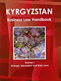 Kyrgyzstan Business Law Handbook, IBP USA, 1438770251