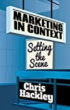 Marketing in Context: Setting the Scene