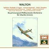 William Walton: 'Spitfire' Prelude & Fugue/Crown Imperial Coronation March/Orb & Sceptre Coronation March/A Shakespeare Suite - Richard III/Scapino Comedy Overture/Capriccio Burlesco