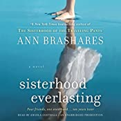 Sisterhood Everlasting: A Novel | Ann Brashares