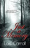 Just a Memory, Lois Carroll, 1590806050