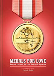 Medals for Love: Reward yourself for your Romantic Heroism