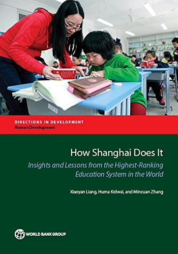 How Shanghai Does It: Insights and Lessons from the Highest-Ranking Education System in the World (Directions in Development;Directions in Development - Human Development)