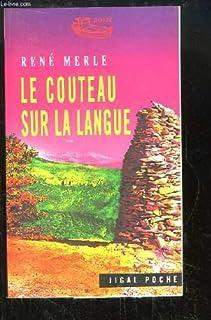 Le couteau sur la langue, Merle, René