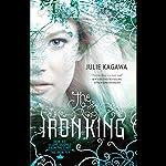 The Iron King: The Iron Fey, Book 1 | Julie Kagawa