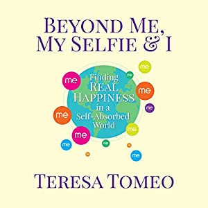 Beyond Me, My Selfie, and I Audiobook