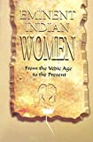 img - for Eminent Indian Women - from the Vedic Age to the Present book / textbook / text book