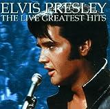 Elvis Presley - Greatest Hits: Live