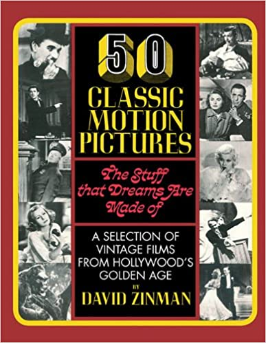 50 Classic Motion Pictures: The Stuff That Dreams Are Made