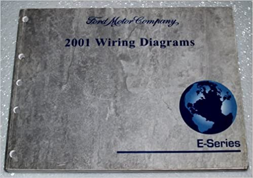2001 Ford E Series Wiring Diagrams E 150 E 250 E 350 E 450 Ford Motor Company Amazon Com Books
