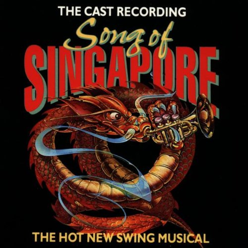 Song Of Singapore: The Hot New Swing Musical (1992 Original Cast - Films Singapore