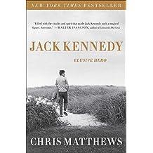 Jack Kennedy: Elusive Hero