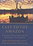 img - for East to the Amazon: In Search of Great Paititi and the Trade Routes of the Ancients book / textbook / text book