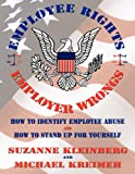 U S Employee Rights and Employer Wrongs, Suzanne Kleinberg and Michael Kreimeh, 0986668486