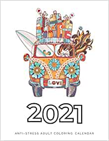 2021 Anti-Stress Adult Coloring Calendar: 2021 Coloring ...